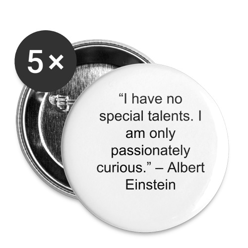 """""""I have no special talents. I am only passionately curious."""" – Albert Einstein - Buttons/Badges mellemstor, 32 mm (5-pack)"""