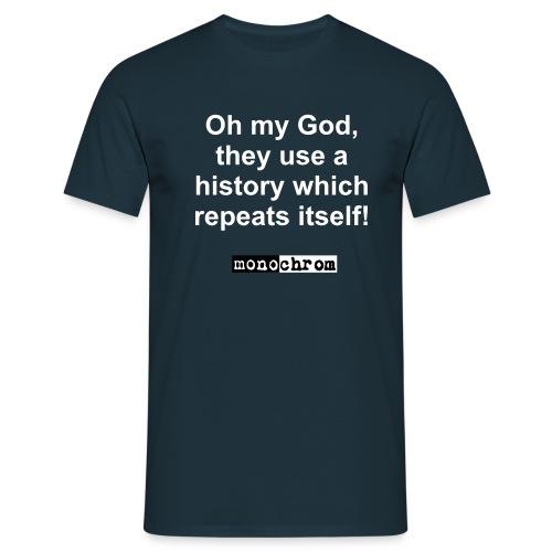 Oh my God - weiss  - Men's T-Shirt