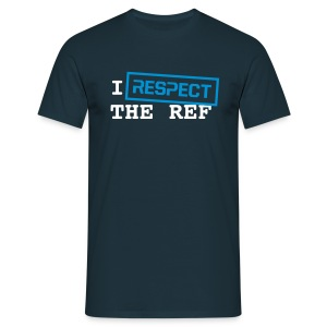 I Respect The Ref - Mannen T-shirt