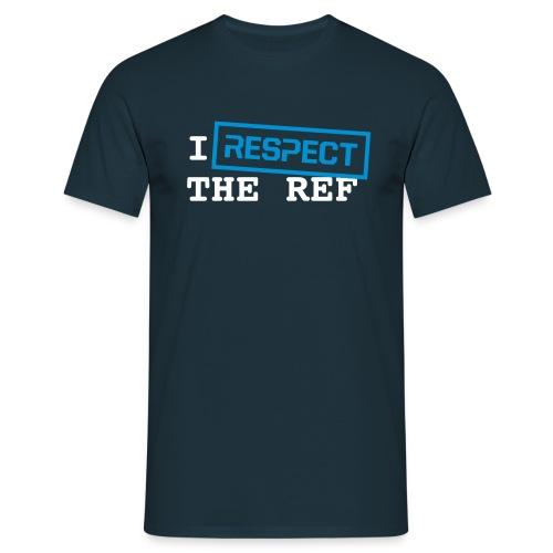 I Respect The Ref - Mannen T-shirt