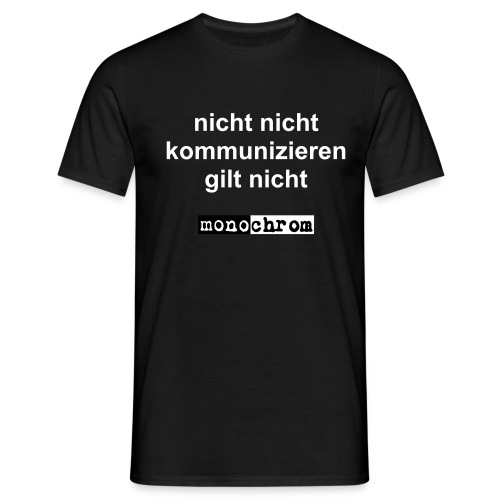 nicht nicht kommunizieren gilt nicht - weiss - Men's T-Shirt