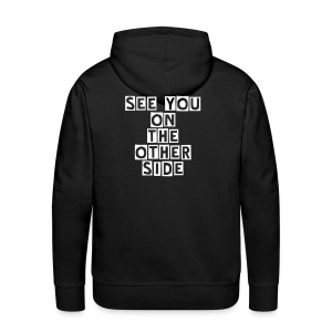 See you on the other side hoodie. - Men's Premium Hoodie