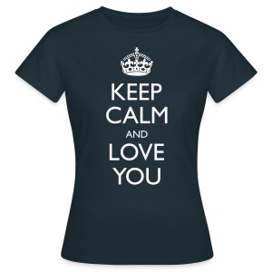 Ladies Keep Calm And Love You Classic T-Shirt - Women's T-Shirt