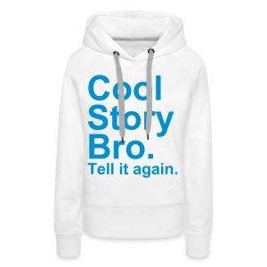 CoolStoryBro Vrouwen - Vrouwen Premium hoodie