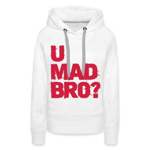 UMadBro Vrouwen - Vrouwen Premium hoodie