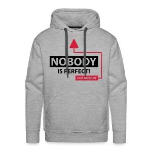 Nobody is perfect I am nobody. - Mannen Premium hoodie