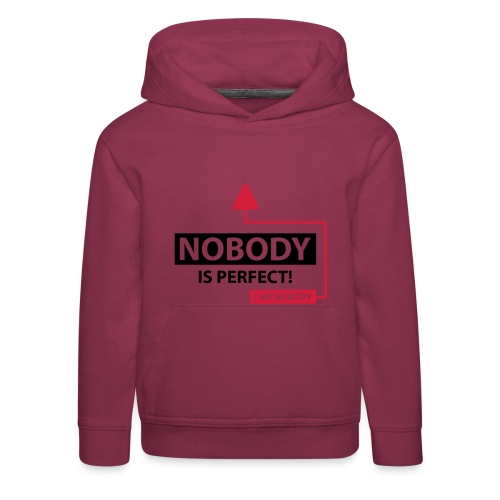 Nobody is perfect I am nobody - Kinderen trui Premium met capuchon