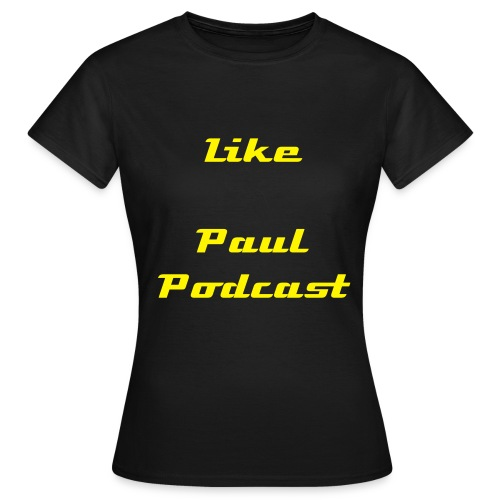 Like Paul Podcast - T-shirt Femme