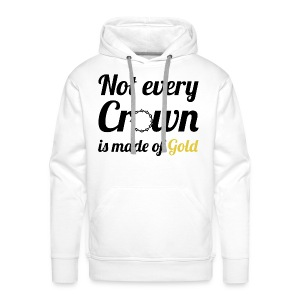 Not every Crown - Männer Premium Hoodie