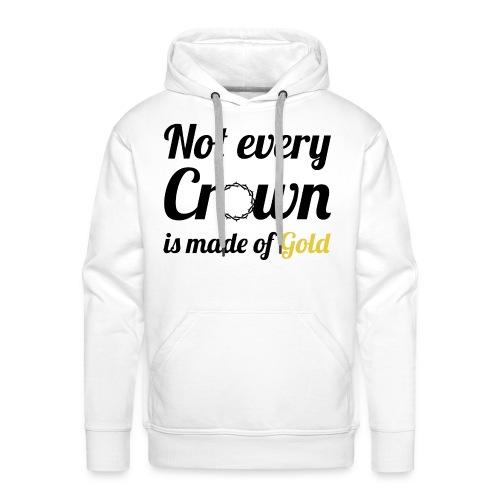 Not every Crown - Männer Premium Hoodie