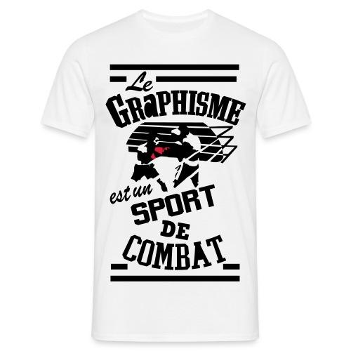 Le Graphisme est un sport de combat - T-shirt Homme