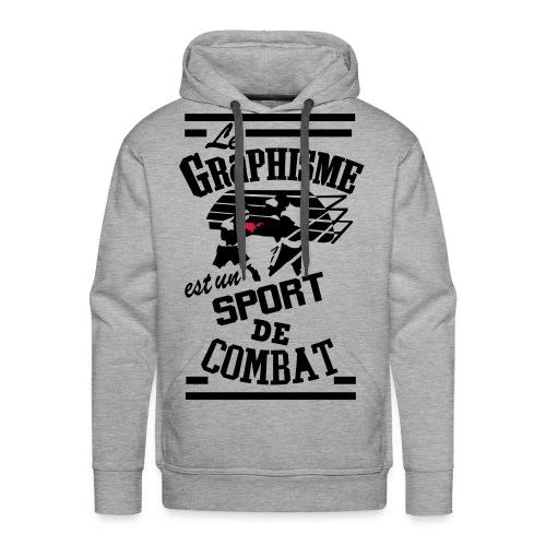 Le Graphisme est un sport de combat - Sweat-shirt à capuche Premium pour hommes