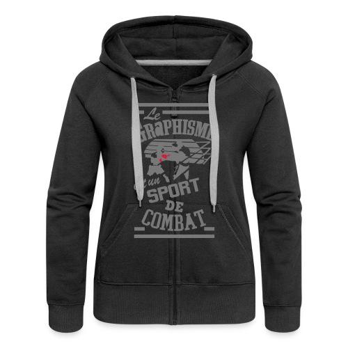 Le Graphisme est un sport de combat      veste a capuche femme  - Veste à capuche Premium Femme