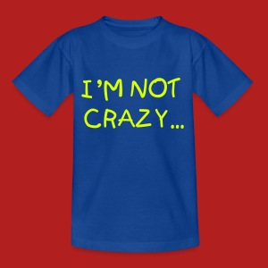 I'm Not Crazy, My Mother Had Me Tested - Kids' Classic T-shirt - Kids' T-Shirt