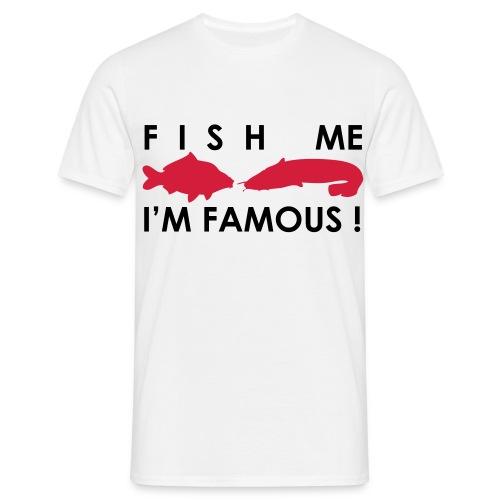TShirt Fish Me I'm Famous - T-shirt Homme