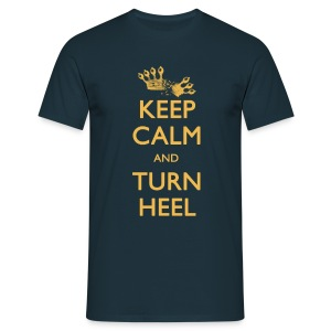 Keep Calm and Turn Heel (Men) - Men's T-Shirt