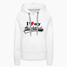 I love my Boyfriend - Valentine's Day  Hoodies & Sweatshirts