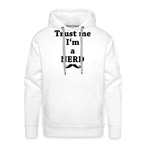 Trust Me I'm A Nerd - Men's Hoodie - Men's Premium Hoodie