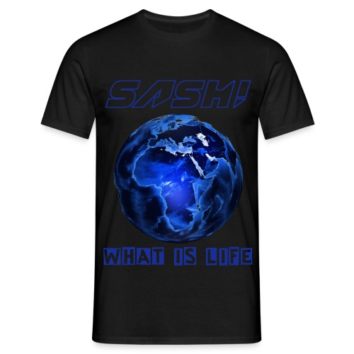 SASH! - WHAT IS LIFE  (NEW) - Men's T-Shirt
