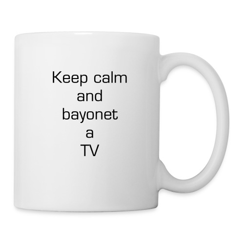 Keep Calm And Bayonet A TV - Mug