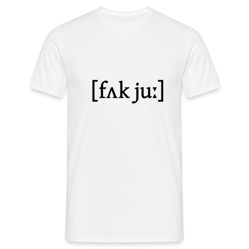 Fak ju - Men's T-Shirt