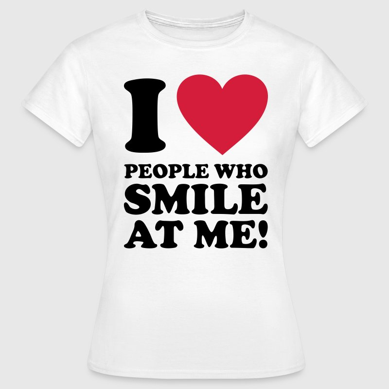 No Dope Smiles are my Drug. Smile & give Free Hugs T-Shirts - Women's T-Shirt