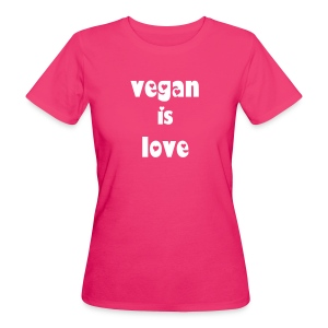 vegan is love - T-shirt ecologica da donna