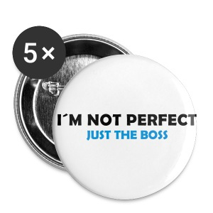 I´M NOT PERFEVT JUST THE BOSS - Buttons groß 56 mm