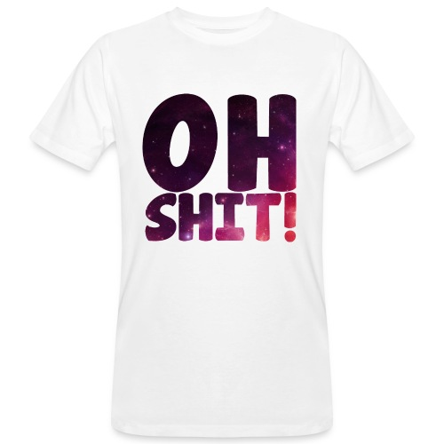 Oh Shit! in outer space - Mannen Bio-T-shirt