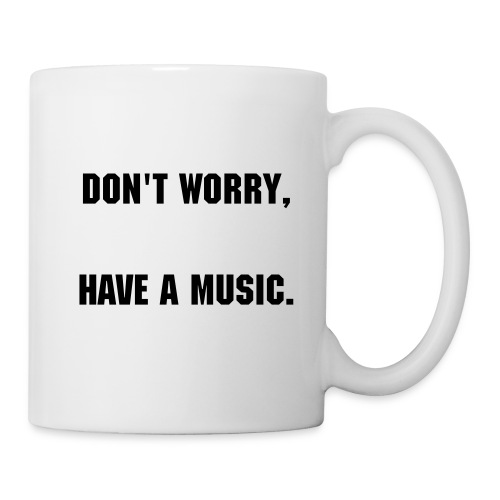 Tazza Don't worry, Have a music. - Tazza