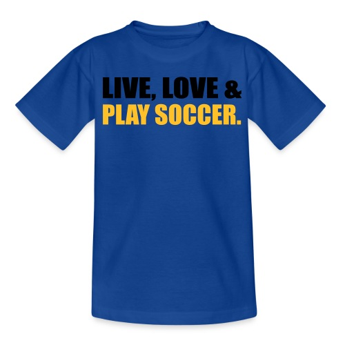 KIDS LIVE LOVE AND PLAY SOCCER T SHIRT - Kids' T-Shirt