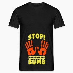 Stop! Hands off the bumb T-Shirts