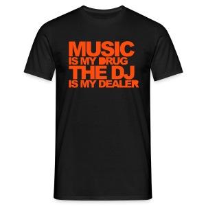 Music Is My Drug - Classic for Men - Men's T-Shirt