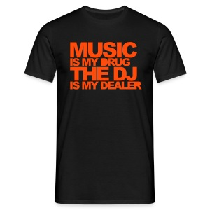 Music Is My Drug - Classic for Men - Men's T-Shirt