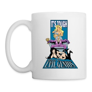 It's Tough Being An Evil Genius - Mug