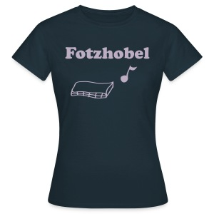 Fotzhobel | T-Shirt | Damen - Frauen T-Shirt