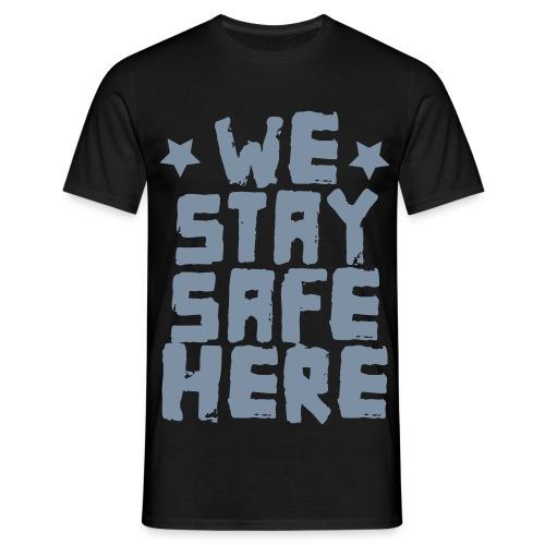 MEN WE STAY SAFE HERE Shirt - Männer T-Shirt