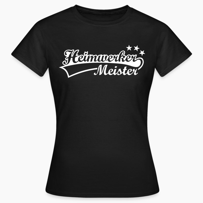 heimwerker meister handwerker bauarbeiter umbau t shirt spreadshirt. Black Bedroom Furniture Sets. Home Design Ideas