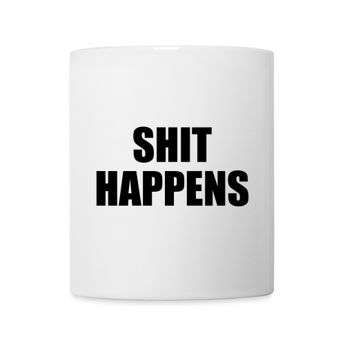 Shit Happens - Tasse