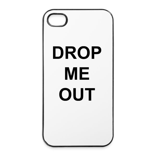 """DropMeOut"" Iphone 4/4s Case"