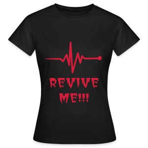 REVIVE ME  - Women's T-Shirt