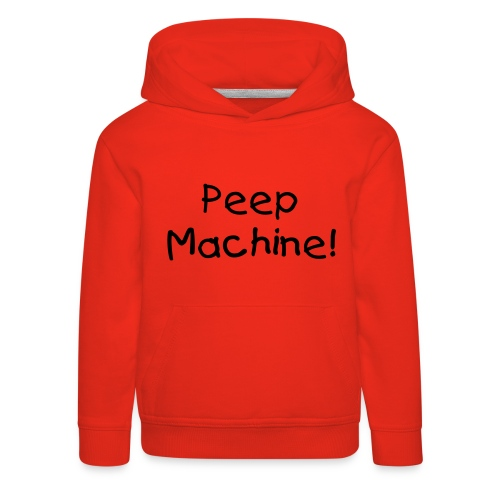 The Peep Machine! - Kids' Premium Hoodie