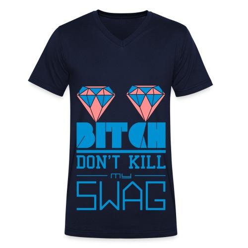 Bitch don´t kill my SWAG - Männer Bio-T-Shirt mit V-Ausschnitt von Stanley & Stella
