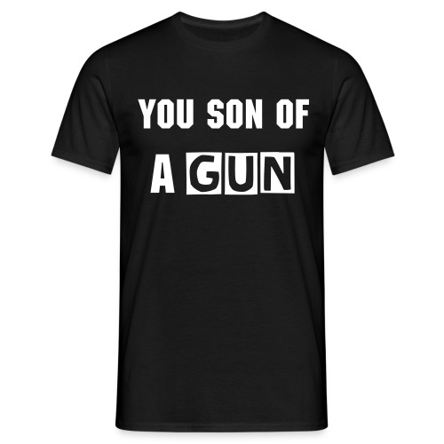 Son of a Gun - Black - Men's T-Shirt