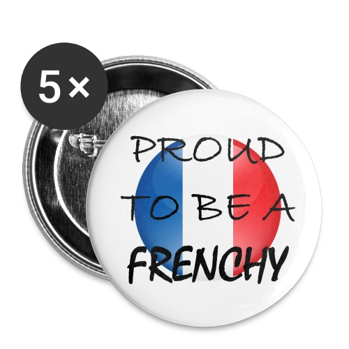 Badges Proud to be a Frenchy - Badge grand 56 mm