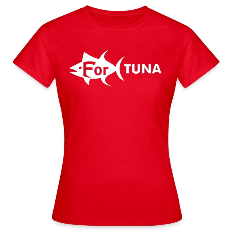 For Tuna T-Shirt Basic für Frauen - Frauen T-Shirt