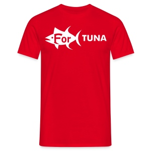 For Tuna T-Shirt Basic für Männer - Männer T-Shirt