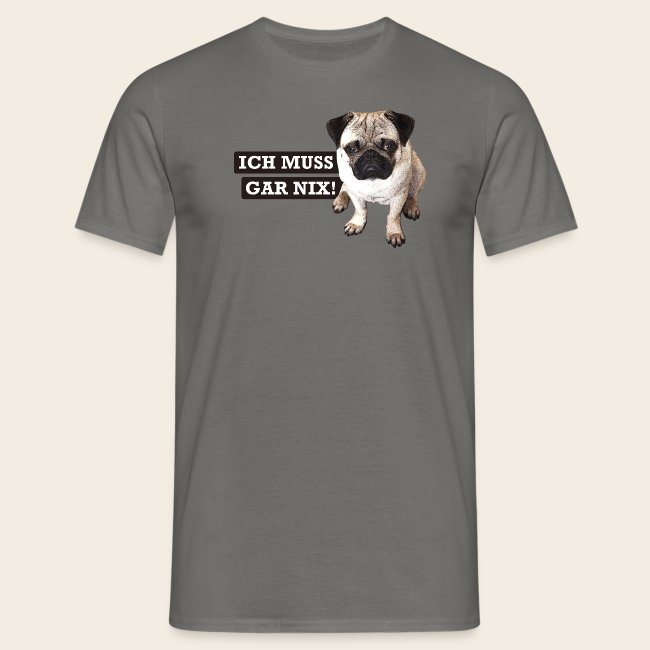 Mops Shirt - muss gar nix