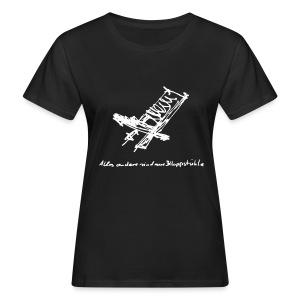 ... alles andere sind nur Klappstühle - Frauen Bio-T-Shirt