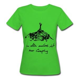 ... alles andere ist nur Camping - Frauen Bio-T-Shirt